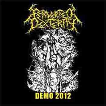 Perferted Dexterity - Demo 2012